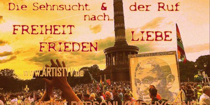 """ZEITDOKUMENT: """"FÜR MEINE PERSÖNLICHE HYGIENE"""" – für das Ende der Spaltung in unserer Gesellschaft!"""
