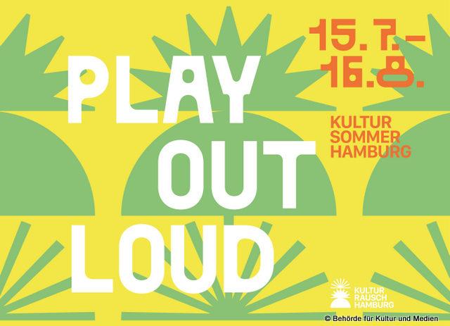 """""""Play out loud"""" – Hamburg freut sich auf einen prall gefüllten Kultursommer in allen Bezirken"""